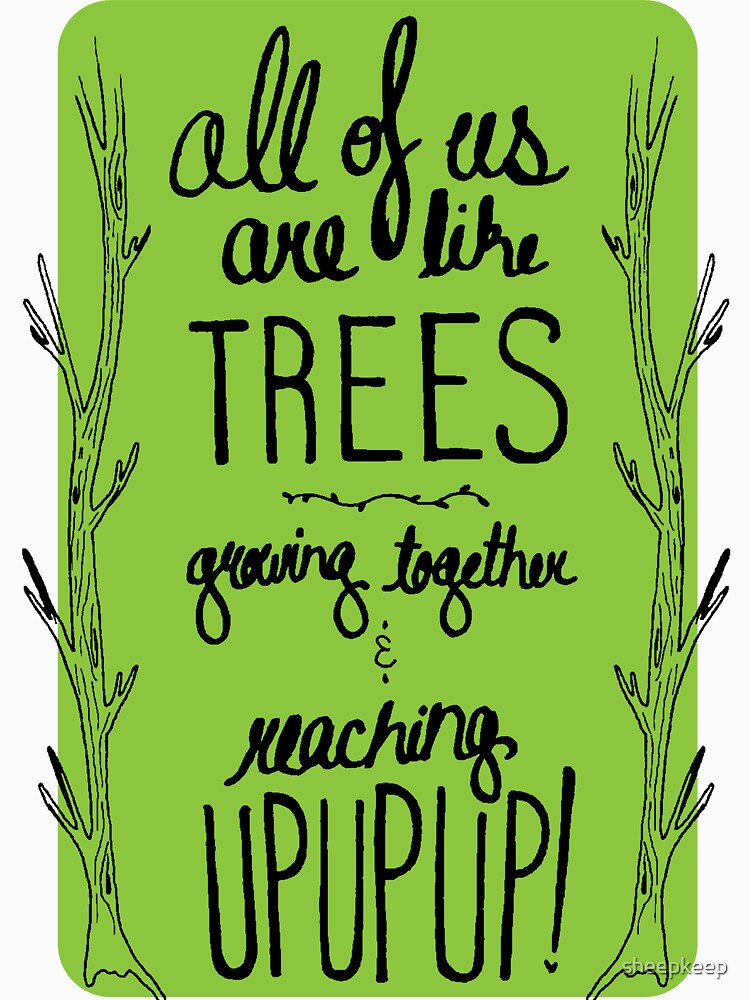 Inspirational Quote - Trees by sheepkeep