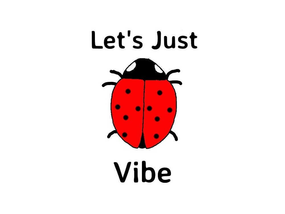Ladybug- let's just vibe by Jessica-style
