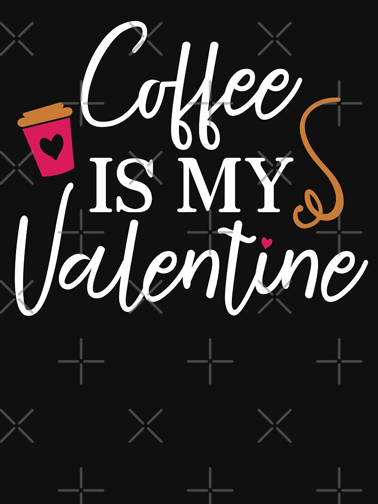 Coffee is my Valentine White by grouppixel