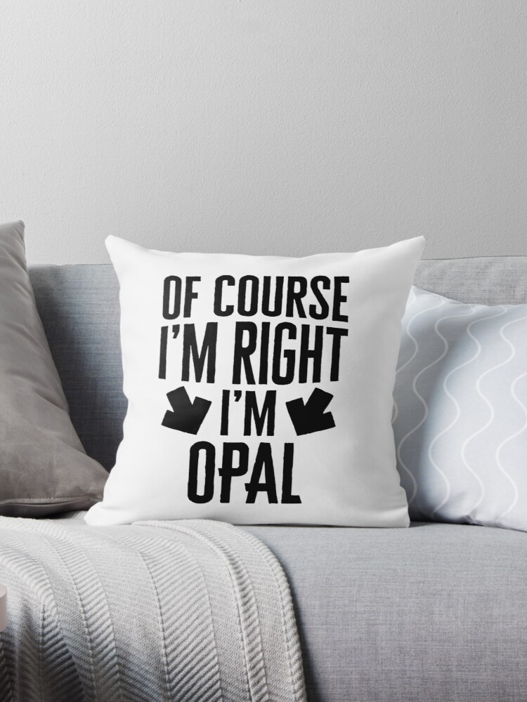 I'm Right I'm Opal Sticker & T-Shirt - Gift For Opal von TheTeeMachine