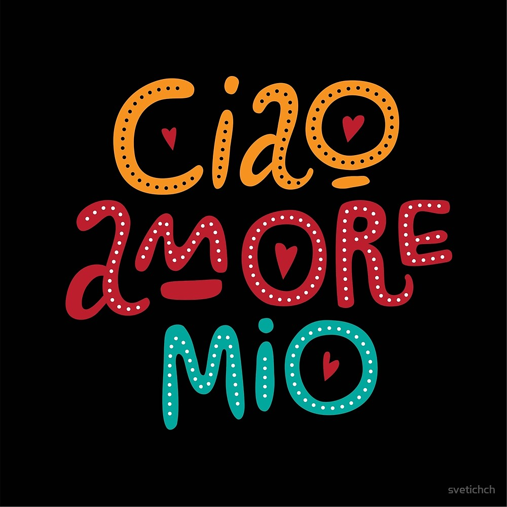 Lettering Ciao amore mio. For invitations, posters, banners for Valentine's Day. by svetichch