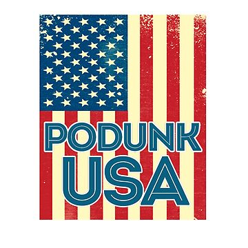 Podunk USA Flag Graphic Design by joyfuldesigns55