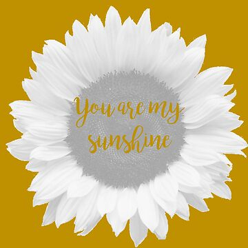 You are my sunshine Sunflower by studi03