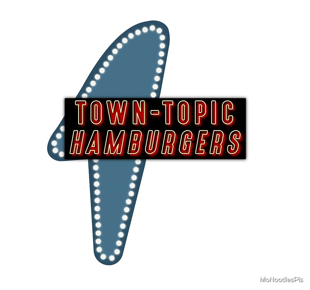 Town Topic Hamburgers by MoNoodlesPls