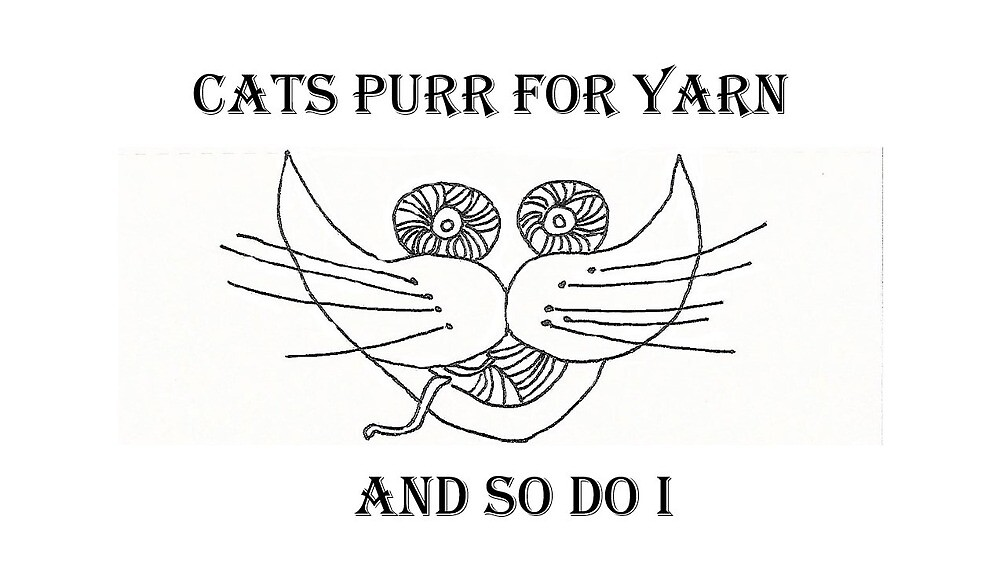 Cats Purr For Yarn And So Do I by Bgalvan