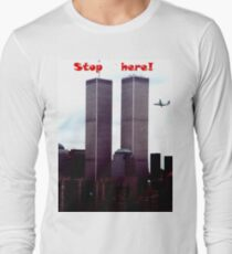 Stop Here! Long Sleeve T-Shirt