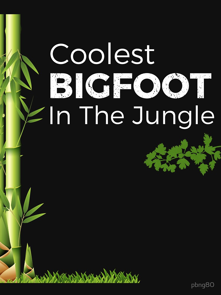 Coolest Bigfoot In The Jungle by pbng80