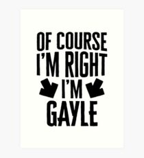 I'm Right I'm Gayle Sticker & T-Shirt - Gift For Gayle Art Print