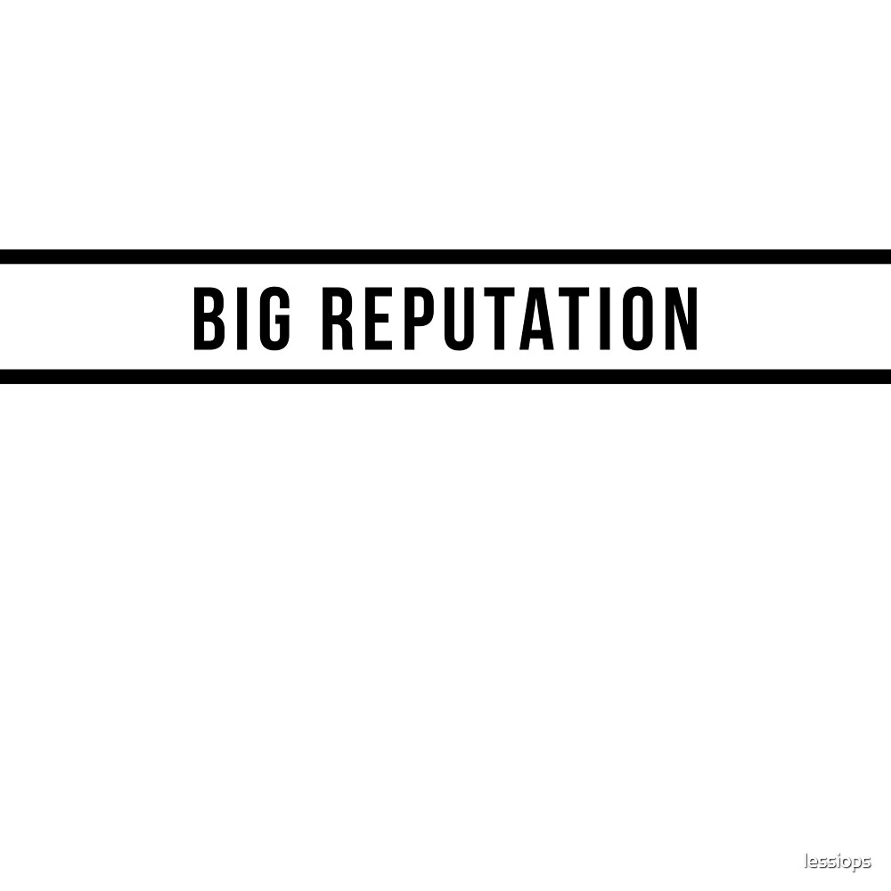 big reputation by lessiops