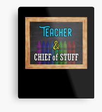 Teacher and Chief of Stuff Metal Print