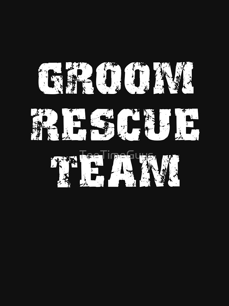 Groom Rescue Team V2 by TeeTimeGuys