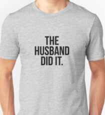The Husband Did It Slim Fit T-Shirt