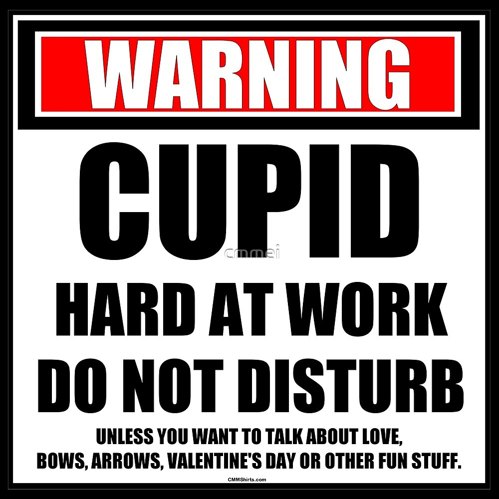 Warning Cupid Hard At Work Do Not Disturb by cmmei