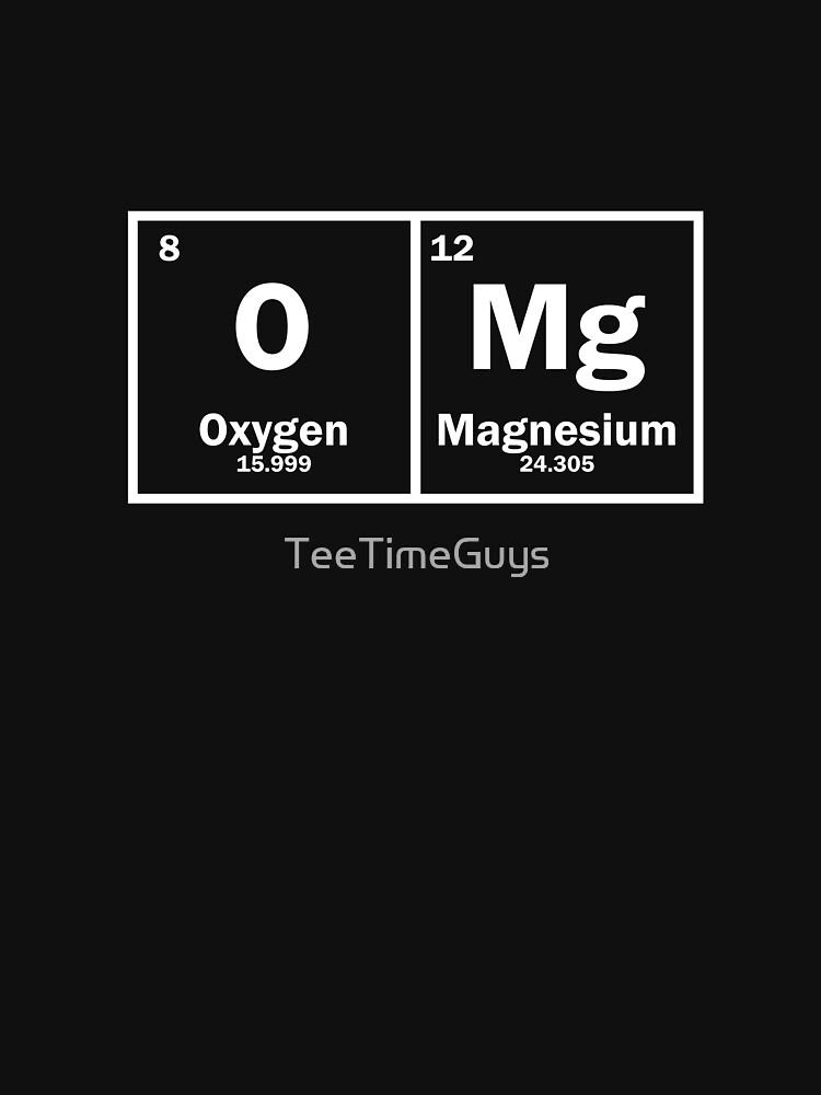 Oxygen Magnesium - OMG by TeeTimeGuys