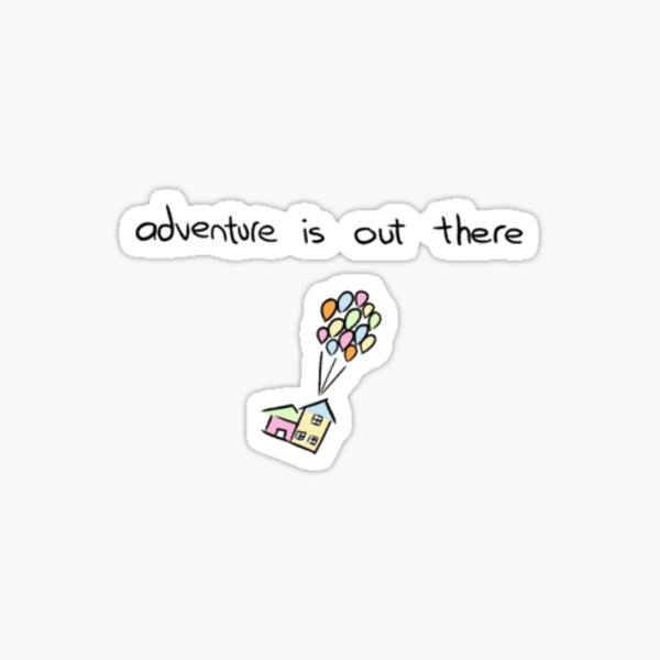 adventure is out there sticker Sticker