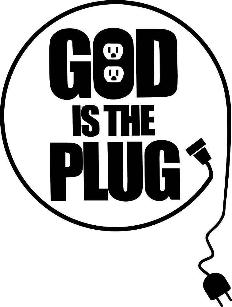 Stay connected to the source! God is the plug by kayobracey