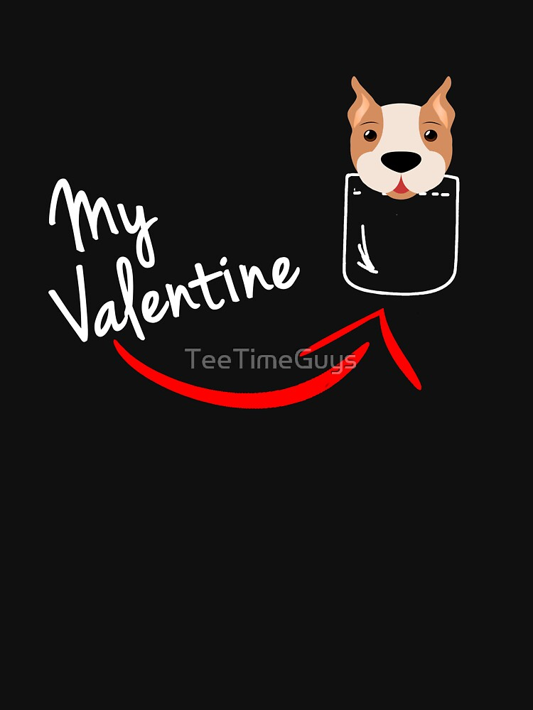 My Boxer Pocket Puppy is My Valentine  by TeeTimeGuys