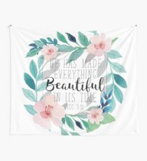 He Has Made Everything Beautiful In Its Time Bible Verse Floral Design Wall Tapestry
