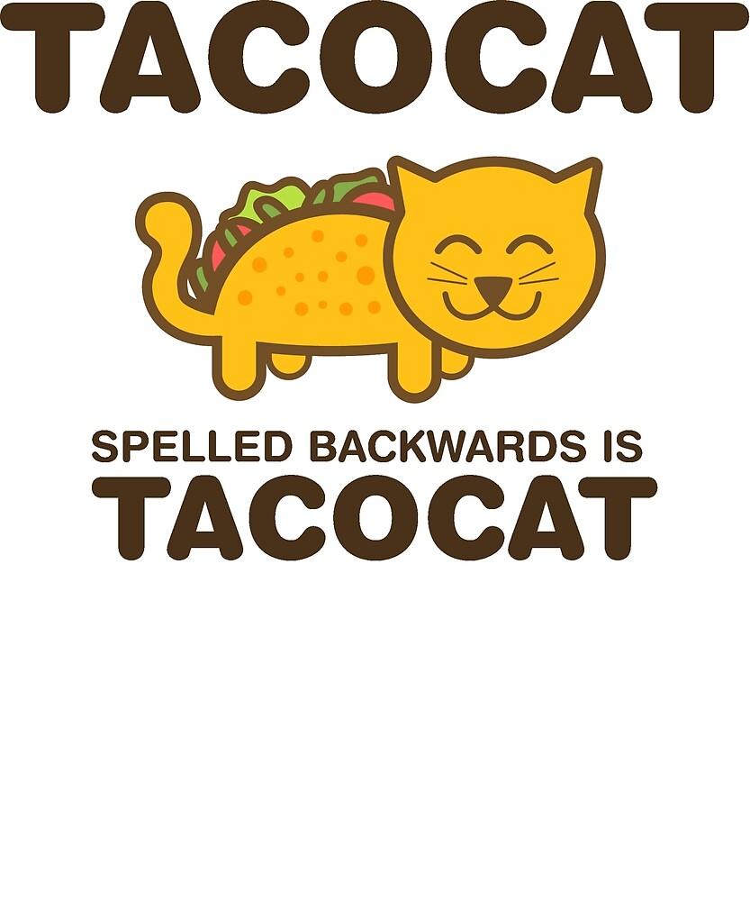 TacoCat Spelled Backwards Is TacoCat Funny Tshirt by sixfigurecraft