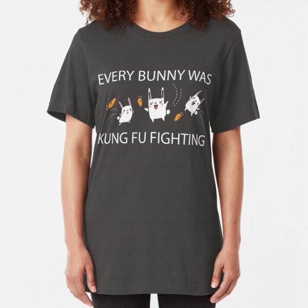 Every Bunny Was Kung Fu Fighting (everybody) Funny Sarcastic Graphic Tee Shirt Slim Fit T-Shirt