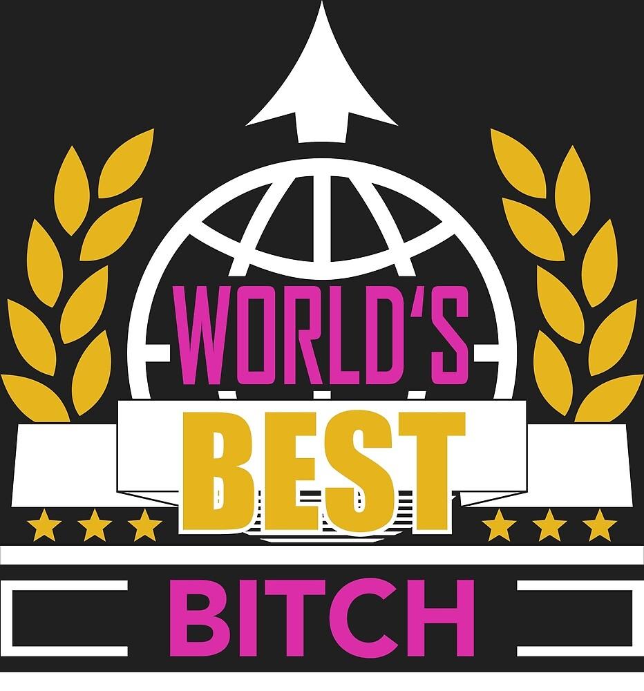 World's Best Bitch by RavoNeo