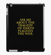 Ask me About Darth Plagueis iPad Case/Skin