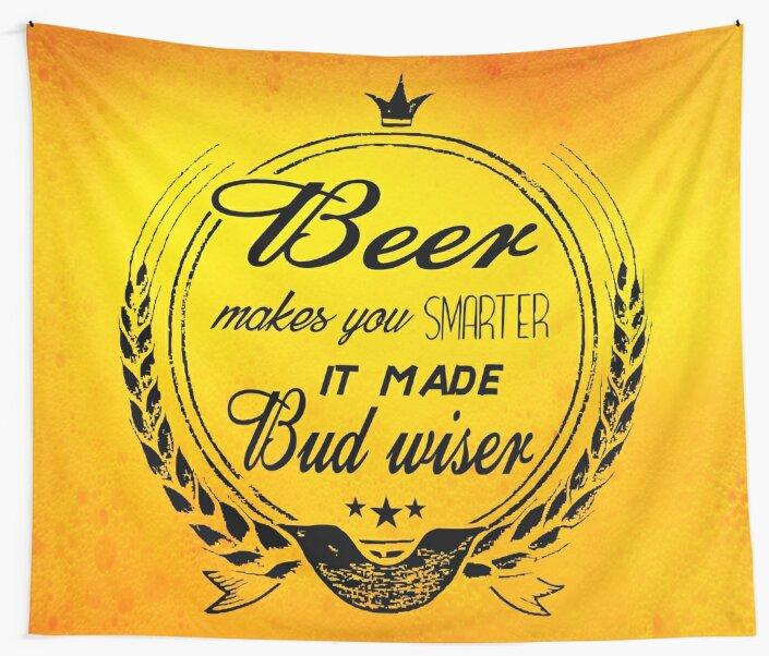 BEER MAKES YOU SMARTER by BobbyG305