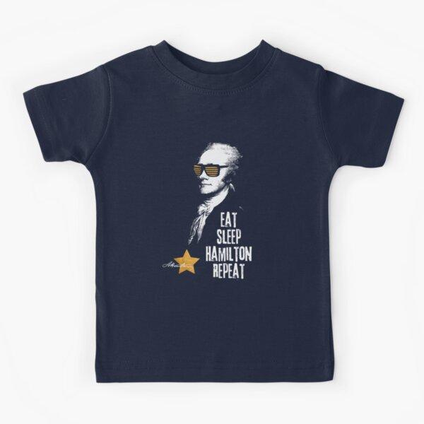 Alexander Hamilton. Eat. Sleep. Hamilton. Repeat.  Kids T-Shirt