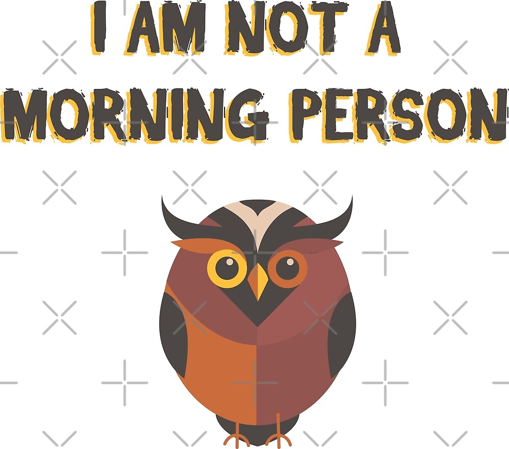 Not A Morning Person by Digital50