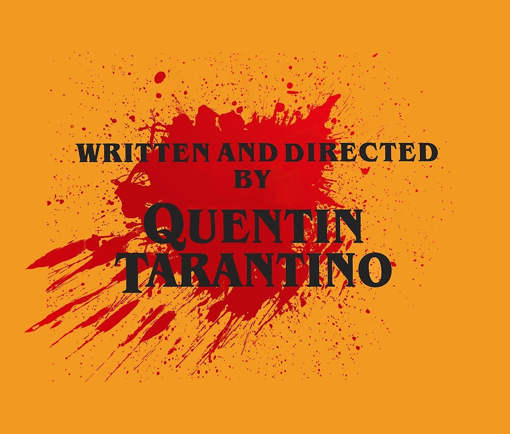 Written and Directed by Tarantino Kill Bill Inspired by monchaelin