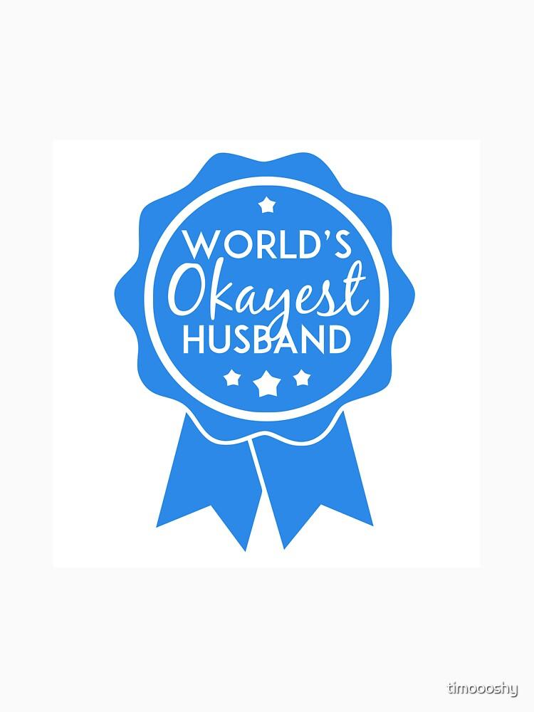 Okayest Husband by timoooshy
