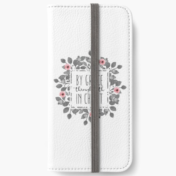 By Grace, Through Faith, In Christ iPhone Wallet