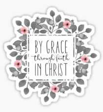 By Grace, Through Faith, In Christ Sticker