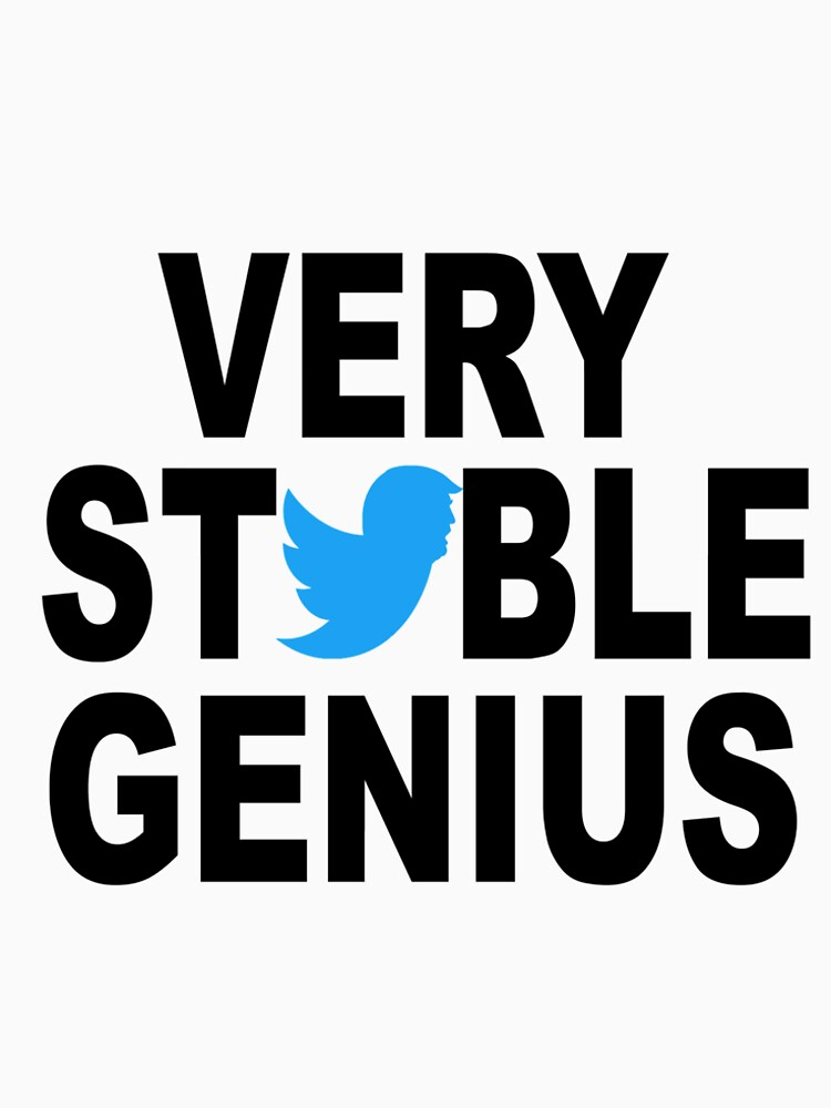 stable genius t-shirt by kadafi212