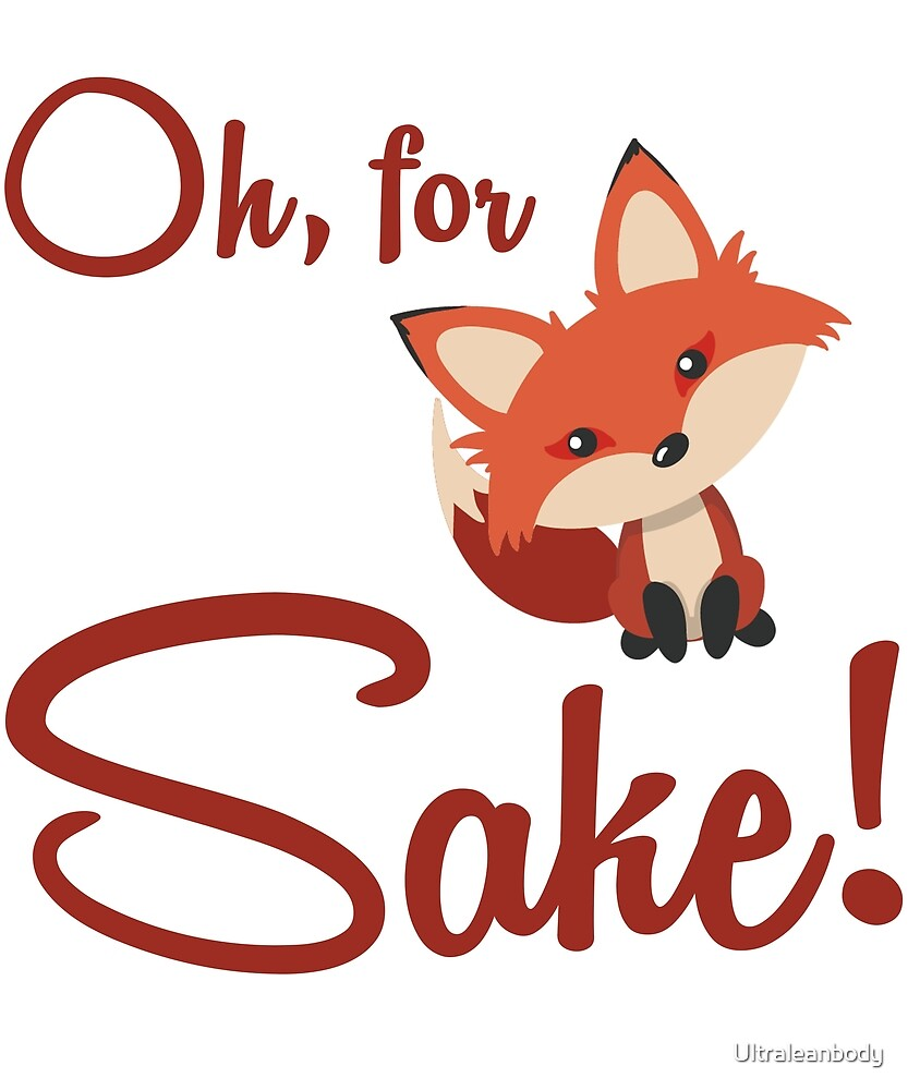 Oh For Fox Sake by Ultraleanbody