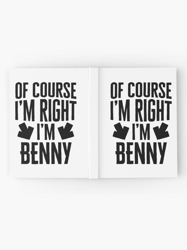 Alternative Ansicht von I'm Right I'm Benny Sticker & T-Shirt - Gift For Benny Notizbuch