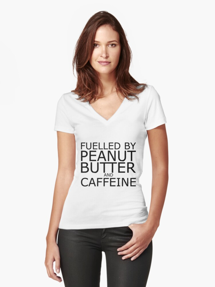 Fuelled By Peanut Butter and Caffeine (Black) Women's Fitted V-Neck T-Shirt Front