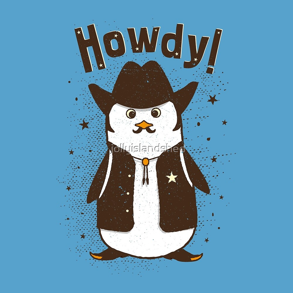 Howdy! - Cowboy Hipster Penguin by jollyislandshed