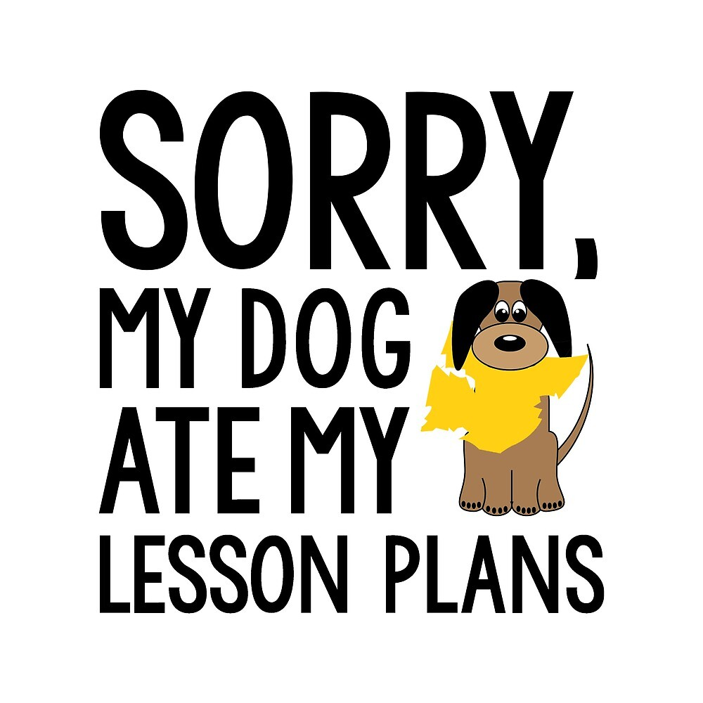 My Dog Ate My Lesson Plans by isaromeu