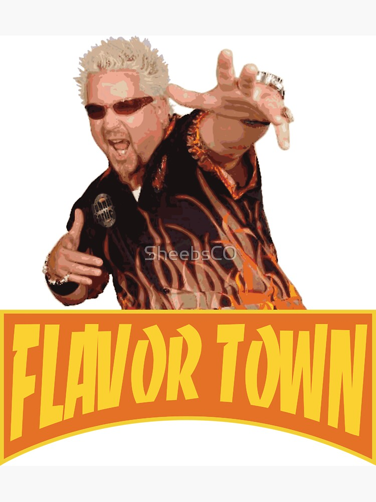 FLAVOR TOWN USA - GUY FlERl by SheebsCO