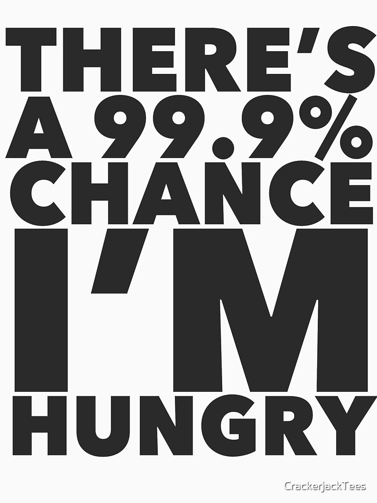 Hungry by CrackerjackTees