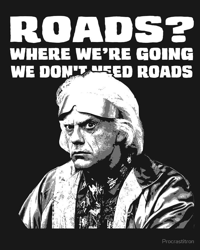 Roads? by Procrastitron