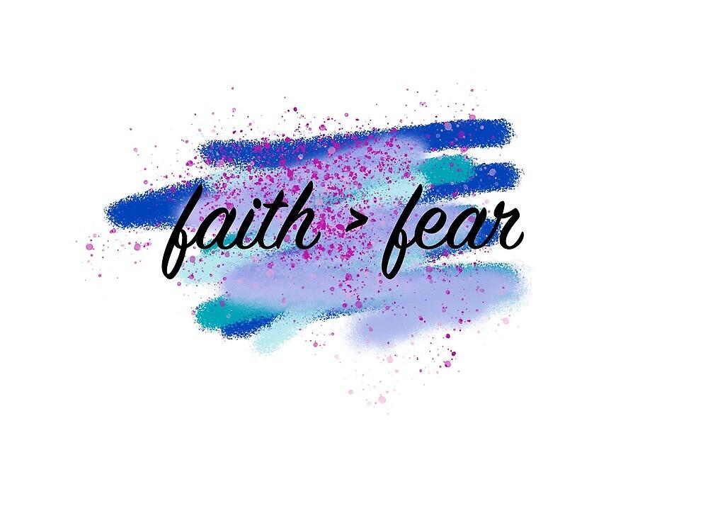 faith > fear by jnucks18