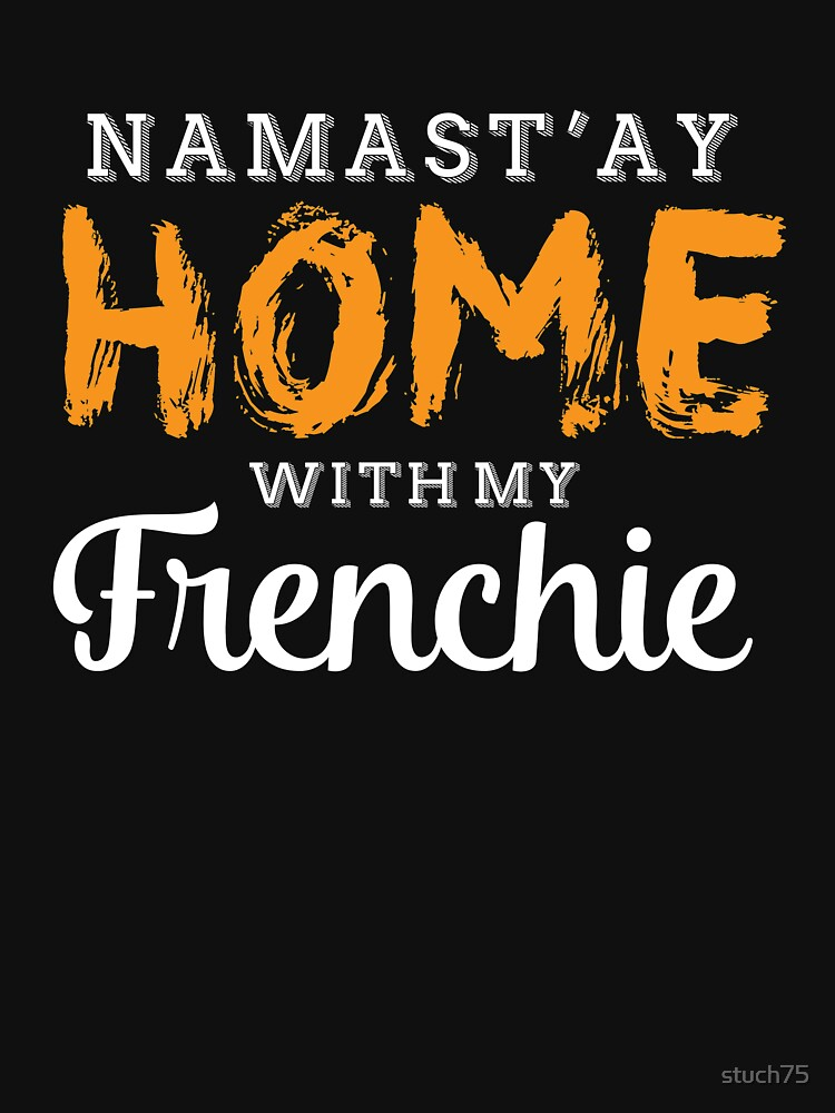 Namast'ay Home With My Frenchie by stuch75