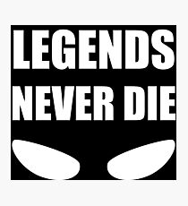Legends never die with eye shapes Photographic Print