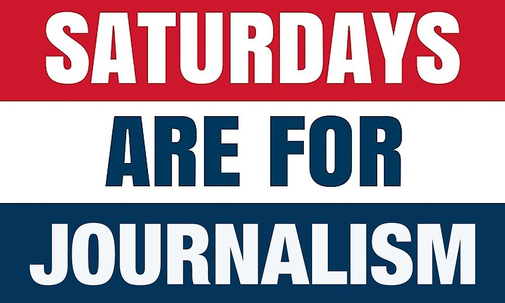 Saturdays are For Journalism by ejstein98