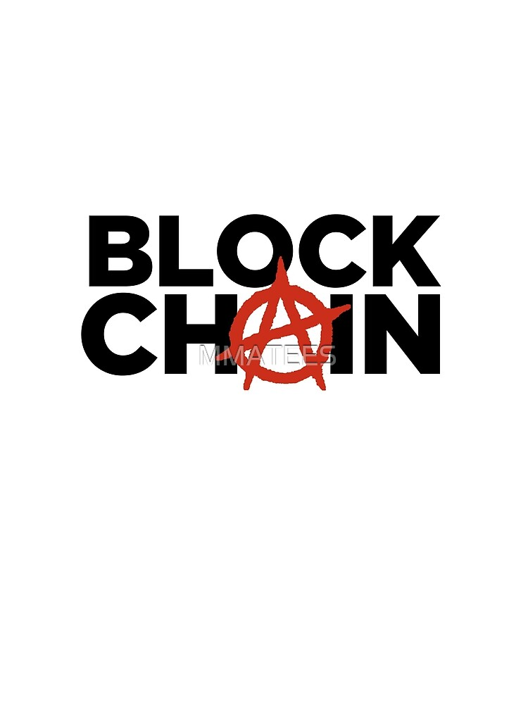 Blockchain Anarchy by MMATEES