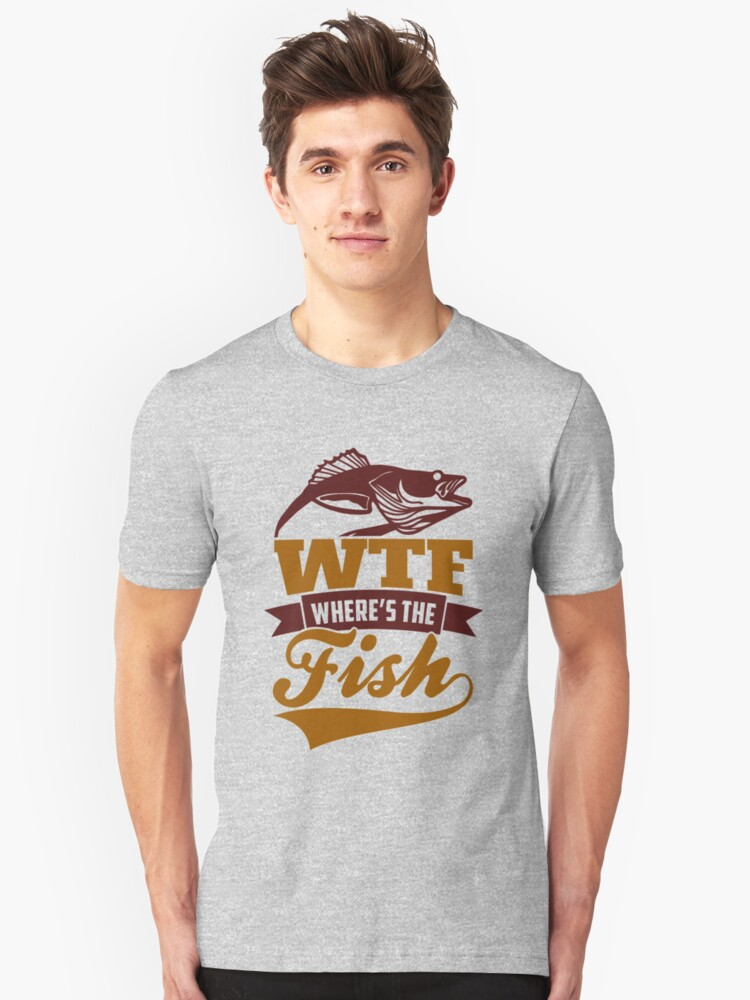 WTF Where's The Fish? Fishing Outdoor sports  Unisex T-Shirt Front