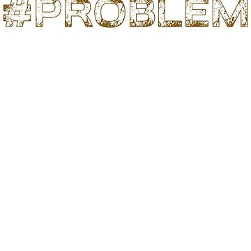 hashtag problem - difficulty - hardship - tackle - trouble - worry - complication -difficult situation by Ultraleanbody