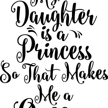 My Daughter is a Princess by amomslife